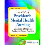 Essentials of Psychiatric Mental Health Nursing: Concepts of Care in Evidenced-Based Practice (Book with Access Code)