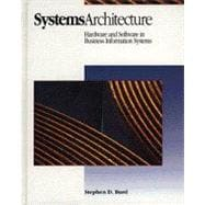 Systems Architecture : Hardware and Software in Information Systems