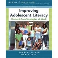 Improving Adolescent Literacy : Content Area Strategies at Work