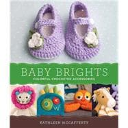 Baby Brights 30 Colorful Crochet Accessories