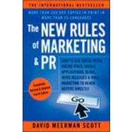 The New Rules of Marketing & PR, Fourth Edition: How to Use Social Media, Online Video, Mobile Applications, Blogs, News Releases, and Viral Marketing