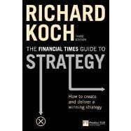 FT Guide to Strategy How to create and deliver a winning strategy