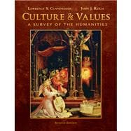 Culture and Values A Survey of the Humanities, Comprehensive Edition (with Resource Center Printed Access Card)
