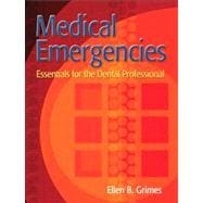 Medical Emergencies : Essentials for the Dental Professional