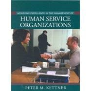 Achieving Excellence in the Management of Human Service Organizations