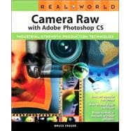 Real World Camera Raw with Adobe Photoshop CS : Industrial-Strength Production Techniques