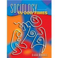 Sociology in Our Times (with InfoTrac and CD-ROM)
