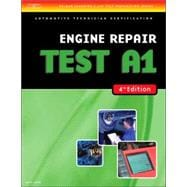ASE Test Preparation- A1 Engine Repair