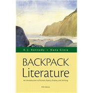 Backpack Literature An Introduction to Fiction, Poetry, Drama, and Writing Plus MyLiteratureLab with The Literature Collection eText -- Access Card Package
