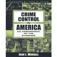 Crime Control in America : An Assessment of the Evidence