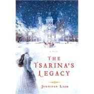 The Tsarina's Legacy A Novel