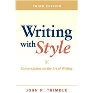 Writing with Style Conversations on the Art of Writing