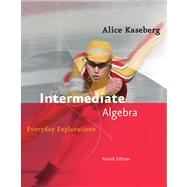 Intermediate Algebra : Everyday Explorations