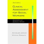 Clinical Assessment for Social Workers: Quantitative and Qualitative Methods