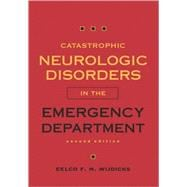 Catastrophic Neurologic Disorders in the Emergency Department