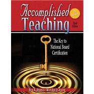 ACCOMPLISHED TEACHING: THE KEY TO NATIONAL BOARD CERTIFICATION W/ CD 3rd edition
