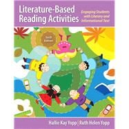 Literature-Based Reading Activities Engaging Students with Literary and Informational Text