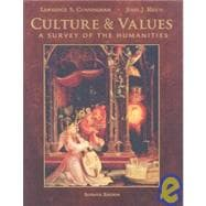 Culture and Values : A Survey of the Humanities, Comprehensive Edition