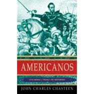 Americanos : Latin America's Struggle for Independence