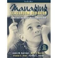 Managing Classroom Behavior : A Reflective Case-Based Approach