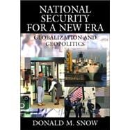 National Security for a New Era: Globalization and Geopolitics