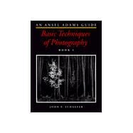 Ansel Adams Guide : Basic Techniques of Photography