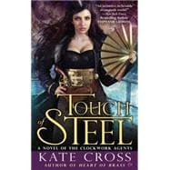 Touch of Steel : A Novel of the Clockwork Agents
