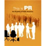 Cengage Advantage Books: This is PR The Realities of Public Relations