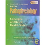 Porth's Pathophysiology: Concepts of Altered Health States : Study Guide
