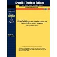 Outlines and Highlights for Law for Business and Personal Use by John E Adamson, Isbn : 9780538445887