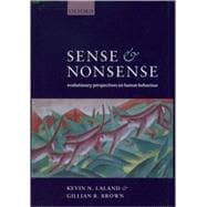 Sense and Nonsense Evolutionary Perspectives on Human Behaviour