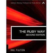 The Ruby Way, Second Edition Solutions and Techniques in Ruby Programming