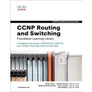 CCNP Routing and Switching Foundation Learning Library Foundation Learning for CCNP ROUTE, SWITCH, and TSHOOT (642-902, 642-813, 642-832)