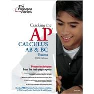 Cracking the AP Calculus AB & BC Exams, 2009 Edition