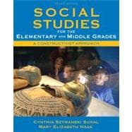 Social Studies for the Elementary and Middle Grades A Constructivist Approach