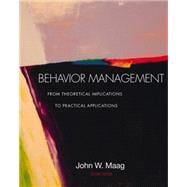 Behavior Management From Theoretical Implications to Practical Applications (with InfoTrac)