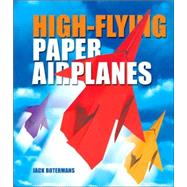 Paper Airplanes How to Make and Fly Them