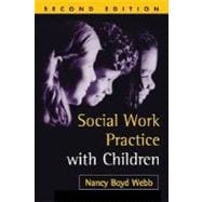Social Work Practice with Children, Second Edition