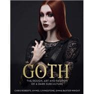 Goth The Design, Art and Fashion of a Dark Subculture