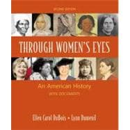 Through Women's Eyes, Combined Version (Volumes 1 & 2) An American History with Documents