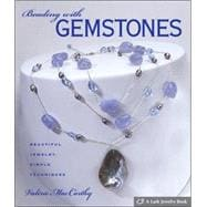 Beading with Gemstones Beautiful Jewelry, Simple Techniques