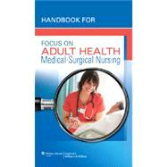 Handbook for Focus on Adult Health Medical-Surgical Nursing