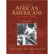African Americans A Concise History, Volume 1 Plus NEW MyHistoryLab with eText -- Access Card Package