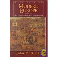 History of Modern Europe Vol. 1 : From the Renaissance to the Age of Napoleon