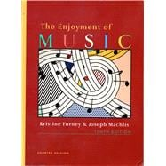 The Enjoyment of Music: An Introduction to Perceptive Listening (Paperback)