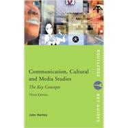 Communication, Cultural and Media Studies: The Key Concepts: The Key Concepts