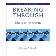 Breaking Through: College Reading (with MyReadingLab) Value Pack (includes Thinking Through the Test: A Study Guide for the Florida College Basic Skills Exit Tests, Reading  & Study  for Florida State