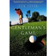 A Gentleman's Game; A Novel