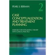 Case Conceptualization and Treatment Planning : Integrating Theory with Clinical Practice