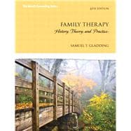 Family Therapy: History, Theory, and Practice, 6/e